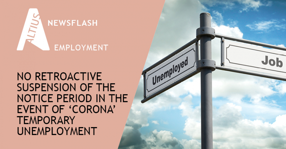 No retroactive suspension of the notice period in the event of 'corona' temporary unemployment