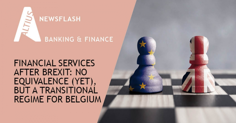 Financial Services after Brexit: no equivalence (yet), but a transitional regime for Belgium